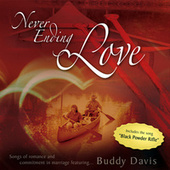 Never Ending Love: Songs of Romance and Commitment in Marriage by Buddy Davis