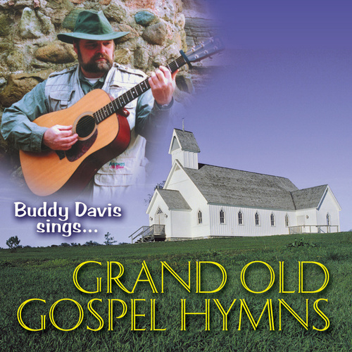 Grand Old Gospel Hymns by Buddy Davis