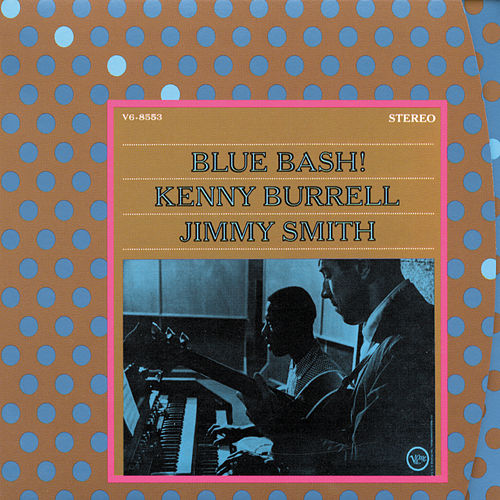 Blue Bash! by Kenny Burrell