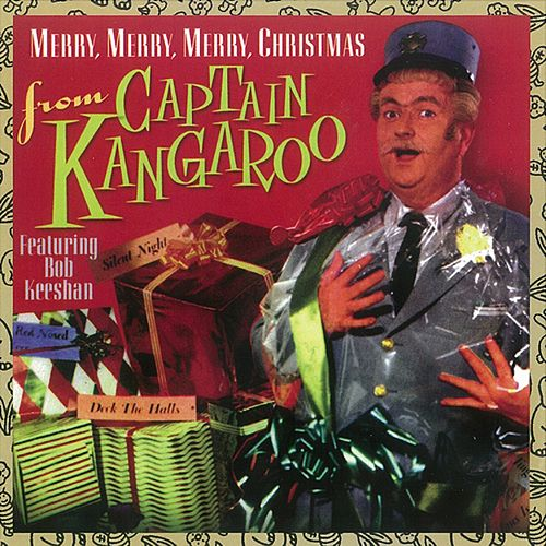 Play & Download Merry, Merry, Merry Christmas from Captain Kangaroo by Captain Kangaroo | Napster