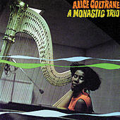 Play & Download A Monastic Trio by Alice Coltrane | Napster