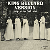 Play & Download King Bullard Version: Songs of the BOS Label by Various Artists | Napster