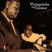 Play & Download Pixinguinha no Cinema by Pixinguinha | Napster