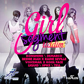 Play & Download Girl Segment Riddim by Various Artists | Napster
