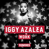 Work Remixes by Iggy Azalea