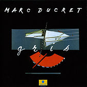 Gris by Marc Ducret