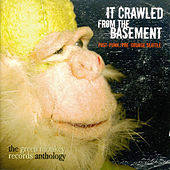 It Crawled From The Basement: The Green Monkey Records Anthology by Various Artists