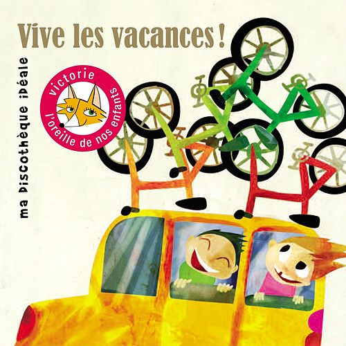 Play & Download Vive les vacances (Ma discothèque idéale) by Various Artists | Napster