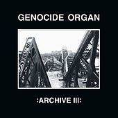 Play & Download Archive III by Genocide Organ | Napster