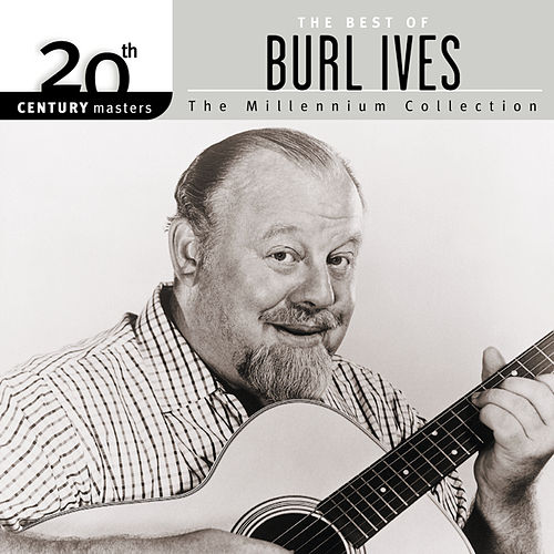 Play & Download 20th Century Masters: The Millennium Collection by Burl Ives | Napster