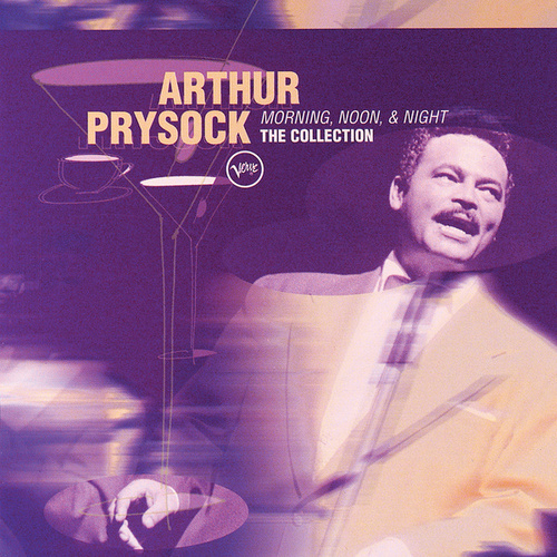 Play & Download Morning, Noon & Night: The Collection by Arthur Prysock | Napster