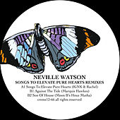 Songs to Elevate Pure Hearts Remixes by Neville Watson