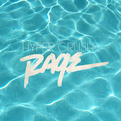 Play & Download Rage by Hyper Crush | Napster