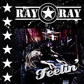 Play & Download Feelin' by Ray Ray Star | Napster