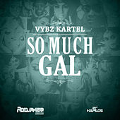Play & Download So Much Gal - Single by VYBZ Kartel | Napster