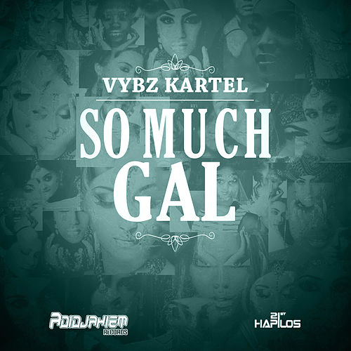 So Much Gal - Single by VYBZ Kartel
