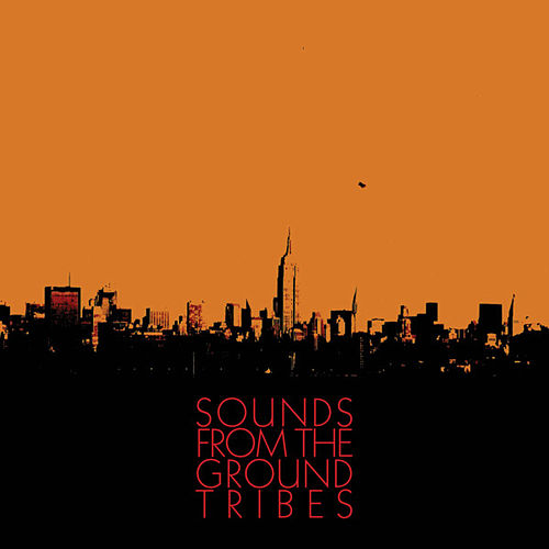 Tribes by Sounds from the Ground