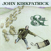 Play & Download One Man & His Box by John Kirkpatrick | Napster