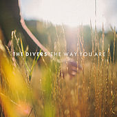 Play & Download The Way You Are by Divers | Napster