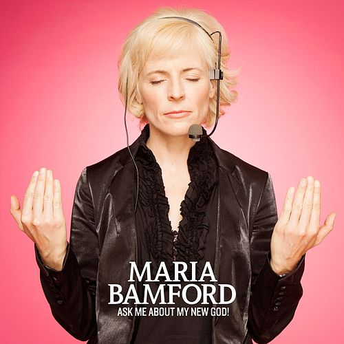 Ask Me About My New God! by Maria Bamford