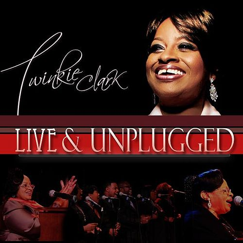 Play & Download Live & Unplugged by Twinkie Clark | Napster