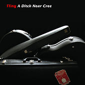 Play & Download A Ditch Near Cree by The Fling | Napster