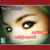 Play & Download Kan Pesum Varthaigal - Tender Songs by Various Artists | Napster