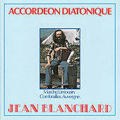 Play & Download Accordéon Diatonique by Jean Blanchard | Napster