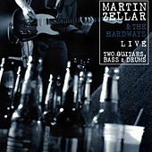 Play & Download Two Guitars, Bass & Drums - Live by Martin Zellar & the Hardways | Napster