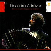 Lisandro Adrover Meets the Metropole Orchestra by Metropole Orchestra