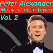Play & Download Musik ist mein Leben, Vol. 2 by Peter Alexander | Napster