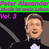 Play & Download Musik ist mein Leben, Vol. 3 by Peter Alexander | Napster
