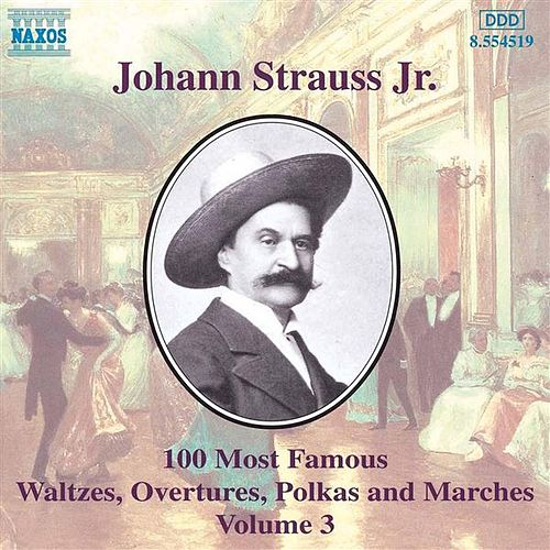 100 Most Famous Works Vol. 3 by Johann Strauss, Jr.