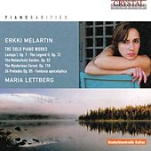 Play & Download Melartin: The Solo Piano Works by Maria Lettberg | Napster