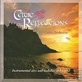 Play & Download Celtic Reflections by Celtic Orchestra | Napster