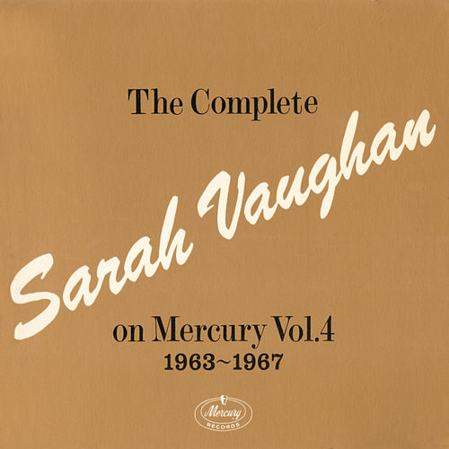Play & Download The Complete Sarah Vaughan On Mercury Vol. 4 - 1963-1967 by Sarah Vaughan | Napster