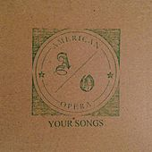 Your Songs by American Opera