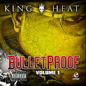Bullet Proof, Vol. 1 by King Heat