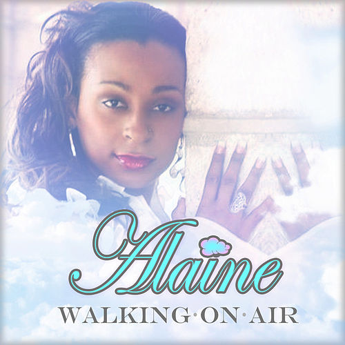Play & Download Walking on Air - Single by Alaine | Napster