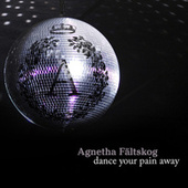 Play & Download Dance Your Pain Away by Agnetha Fältskog | Napster