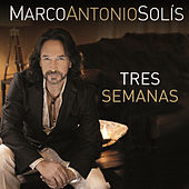 Play & Download Tres Semanas by Marco Antonio Solis | Napster