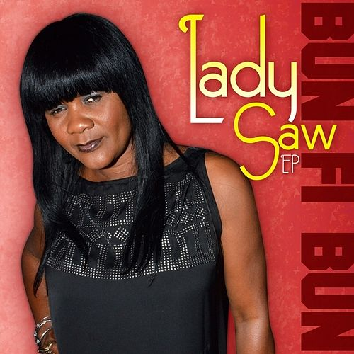 Play & Download Bun Fi Bun - EP by Lady Saw | Napster