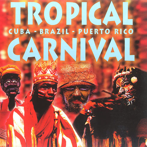 Play & Download Tropical Carnival by Various Artists | Napster