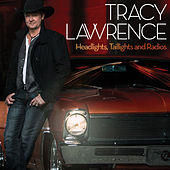 Headlights, Taillights and Radios by Tracy Lawrence