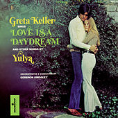 Play & Download Greta Keller Sings Love Is a Daydream and Other Songs by Yulya by Greta Keller | Napster