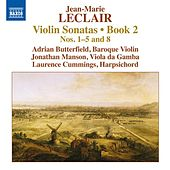 Play & Download Leclair: Violin Sonatas, Op. 2, Nos. 1-5, 8 by Adrian Butterfield | Napster