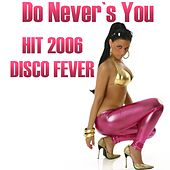 Play & Download Do Never's You by Disco Fever | Napster
