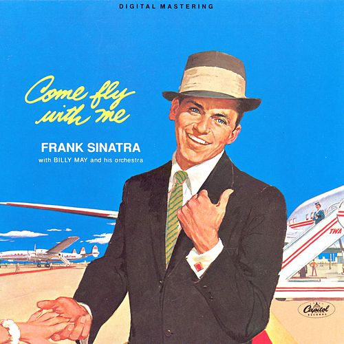 Play & Download Come Fly With Me by Frank Sinatra | Napster