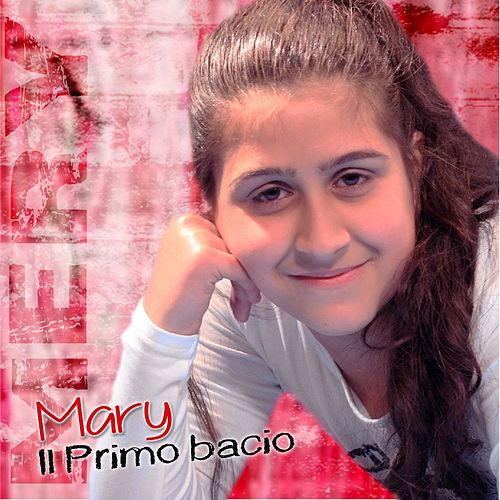 Il primo bacio by Mary