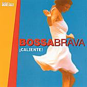 Play & Download Bossa Brava: Caliente! by The Jazz Steppers | Napster